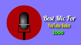 Best Mic For YouTube Under 1000