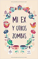 https://almastintadas.blogspot.com/2020/06/mi-ex-y-otros-zombies-resena.html