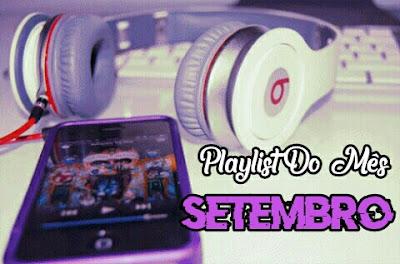 Playlist Do Mês - Setembro