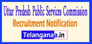 UPPSC Uttar Predesh Public Services Commission Recruitment Notification 2017 Last Date 01-06-2017