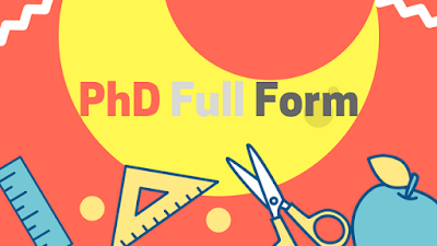 PHD Full Form [Meaning of PHD]