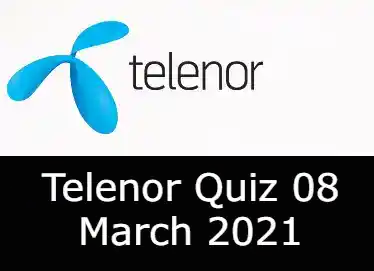 Telenor Answers 8 March 2021 | Telenor Quiz Today 8 March 2021