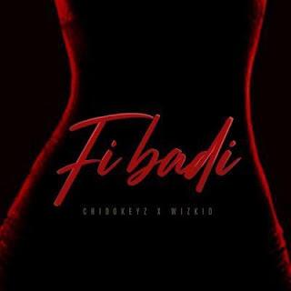 Chidokeyz feat Wizkid - Fibadi\