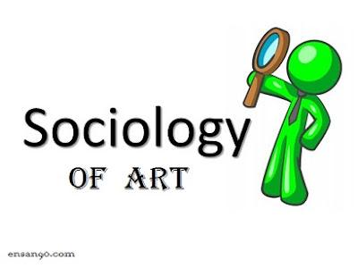 نشأة علم اجتماع الفن - Sociology of Art