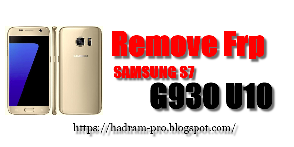 Remove Frp Samsung S7 G930 U10 All Moudels