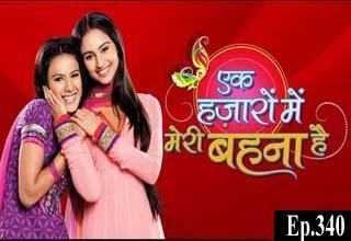 Ek Hazaaron Mein Meri Behna Hai Episode 340 - Dekho Drama TV