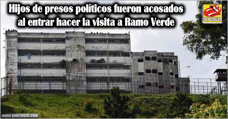 Hijos de presos políticos fueron acosados al entrar hacer la visita a Ramo Verde