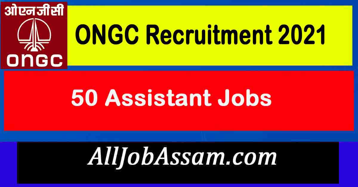 ONGC Sivasagar Recruitment 2021