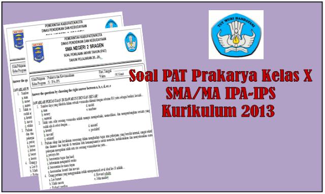 Soal PAT Prakarya Kelas 10 SMA/MA  Kurikulum 2013