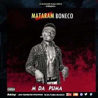 M Da Puma - Mataram Boneco