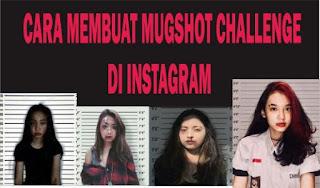 Cara Membuat Mugshot Challenge