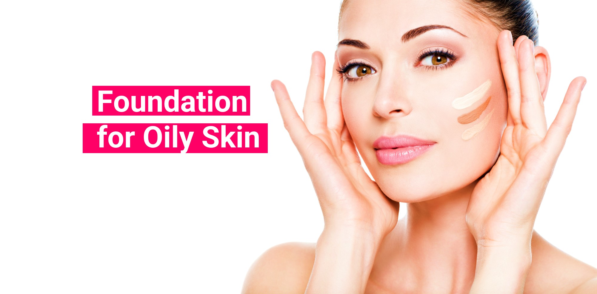 Top 5 Best Selling Foundation for Oily Skin in 2021