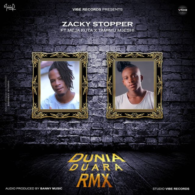 Zacky stopper ft Meja kunta & Tamimu - Dunia duara [Remix]