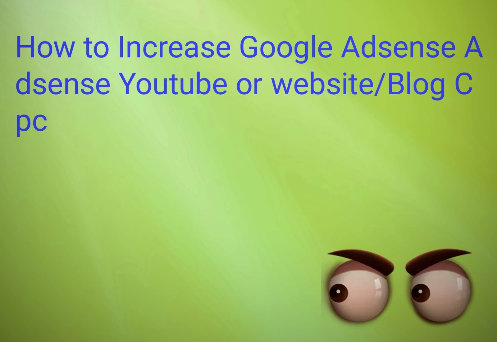 TODAY'S LIVE: How to Increase Google Adsense Cpc Get Great Keywords