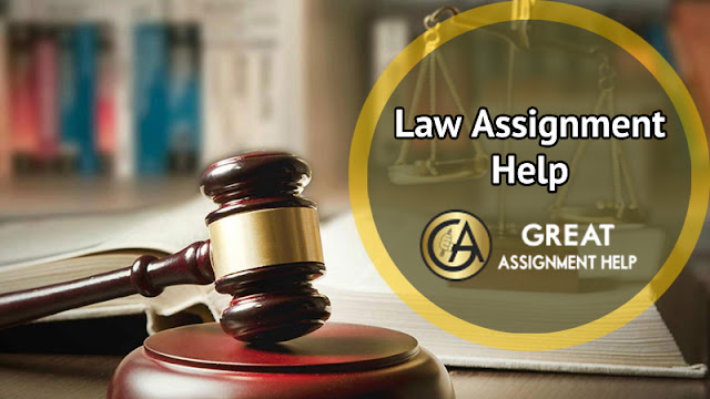 Law Assignment Help: Finish Homework before the Due Dates