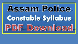 ASSAM Police Constable Syllabus