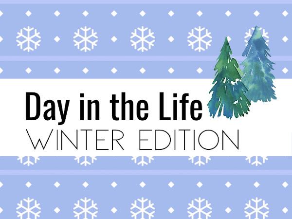 Day in the Life: Winter Edition