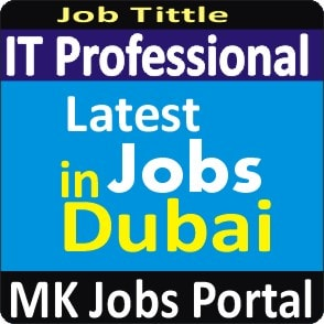 IT Professional Jobs in UAE Dubai With Mk Jobs Portal