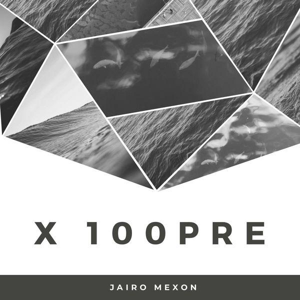 Jairo Mexon – X 100pre (Single) 2021 (Exclusivo WC)