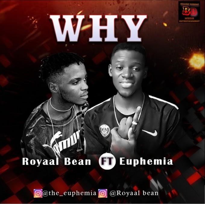 Mp3: Royaal Bean – Why ft. Euphemia