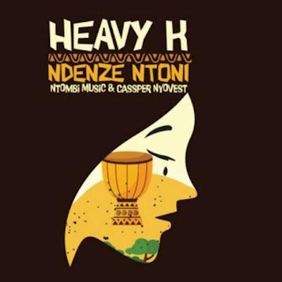 Heavy-K Feat. Cassper Nyovest & Ntombi Music - Ndenze Ntoni....
