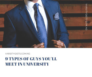 9 Types of guys you'll meet in uni
