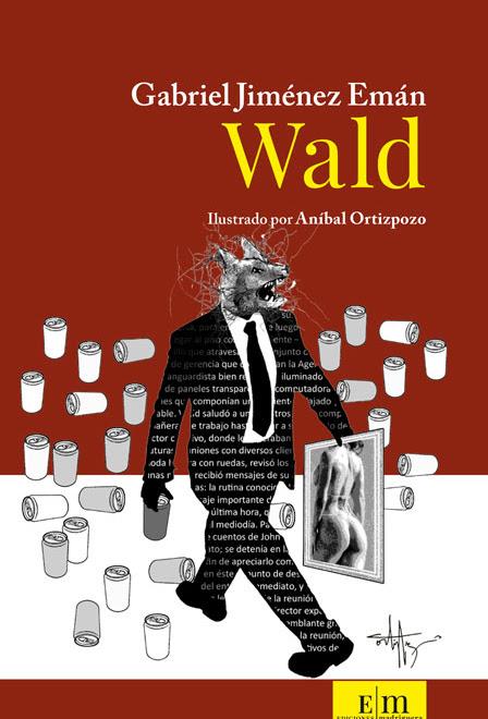 "Libro: ""Wald"" de Gabriel Jiménez Emán"