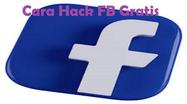 Cara Hack FB Gratis