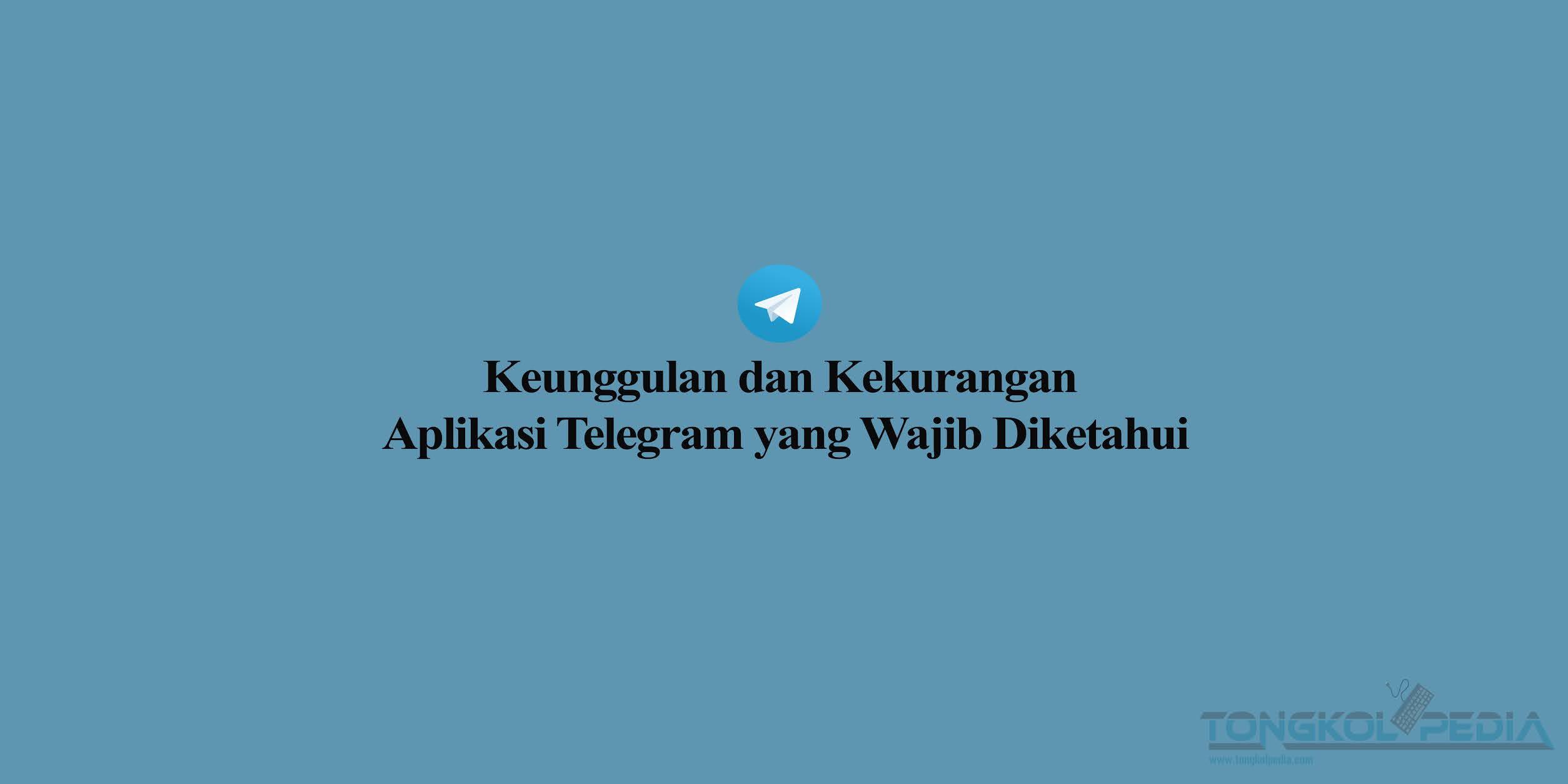 Kelebihan dan kekurangan aplikasi telegram