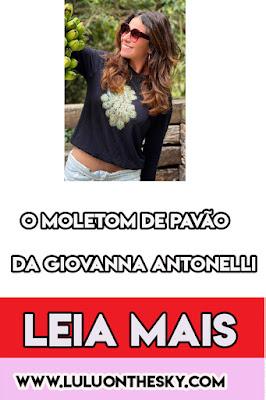 O moletom de pavão da Giovanna Antonelli