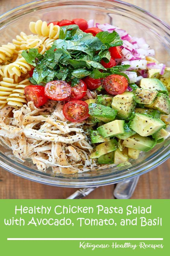 Healthy Chicken Pasta Salad with Avocado, Tomato, and Basil
