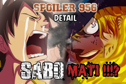 Pembahasan One Piece 956 - Rumornya Sabo Dikabarkan Meninggal
