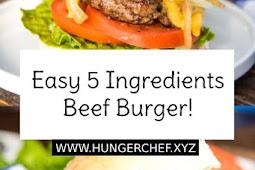 Easy 5 Ingredients Beef Burger!