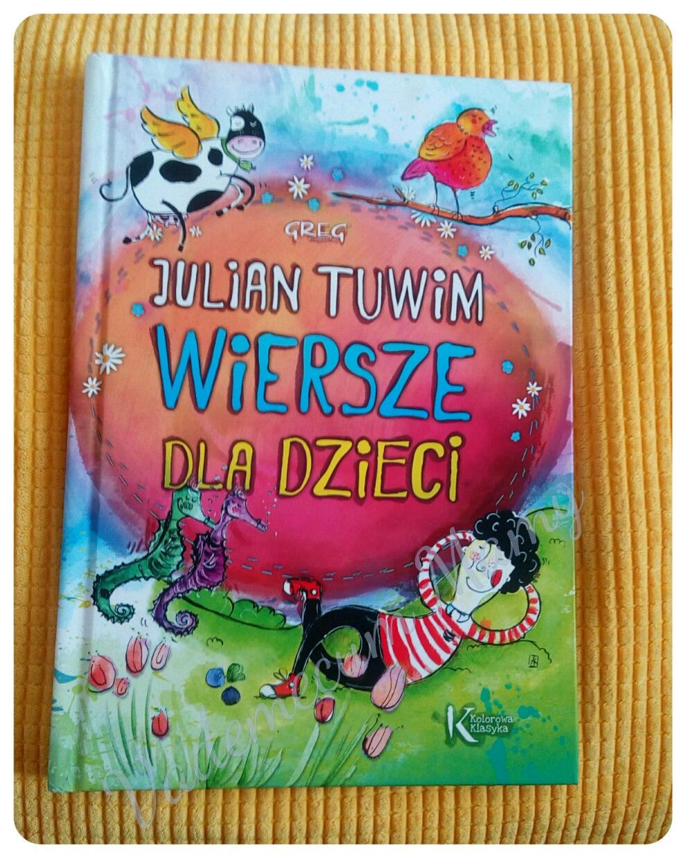 Wiersze Dla Dzieci Juliana Tuwima Wydawnictwo Greg