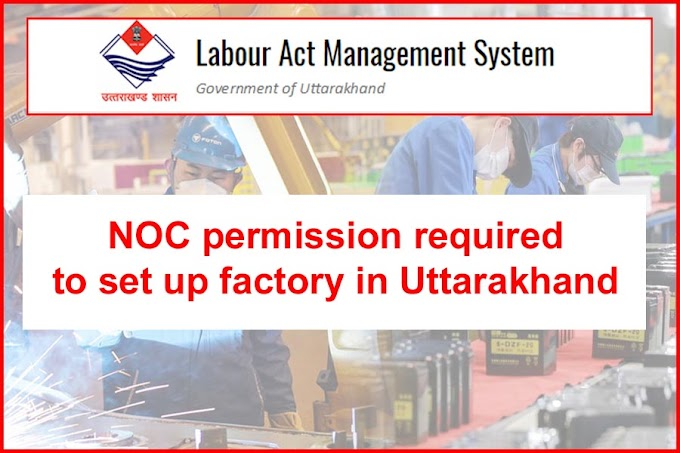 NOC permission required to set up factory in Uttarakhand