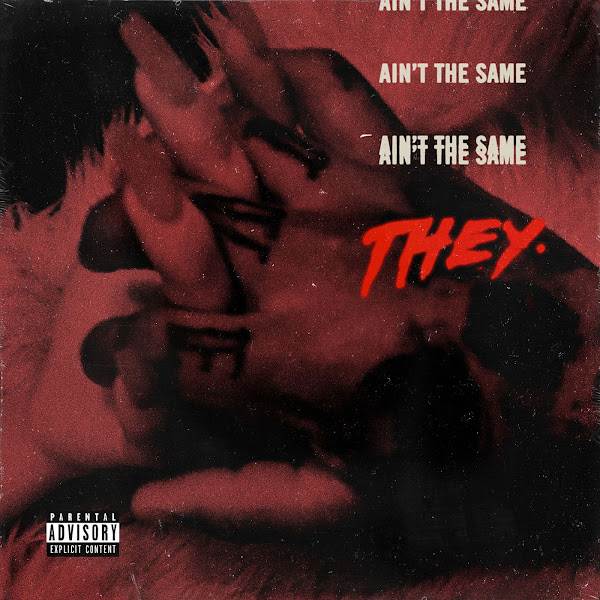 THEY. - Ain't the Same - Single  Cover