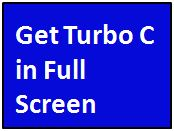 How to Get Turbo C/C++ in Full Screen on Window 7, 8 or vista