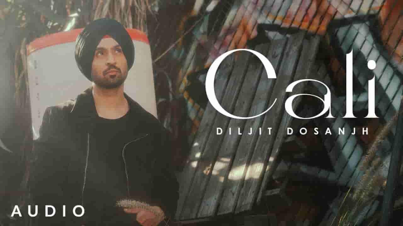 केली Cali lyrics in Hindi Diljit Dosanjh Moonchild era Punjabi Song