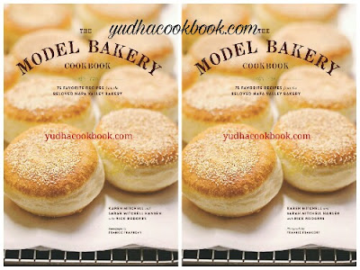 Download ebook THE MODEL BAKERY COOKBOOK : 75 Favorite Recipes From The Beloved Napa Valley Bakery