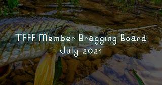 Bragging Board, TFFF Bragging Board, July 2021, Texas Fly Fishing, Fly Fishing Texas, Texas Freshwater Fly Fishing, TFFF