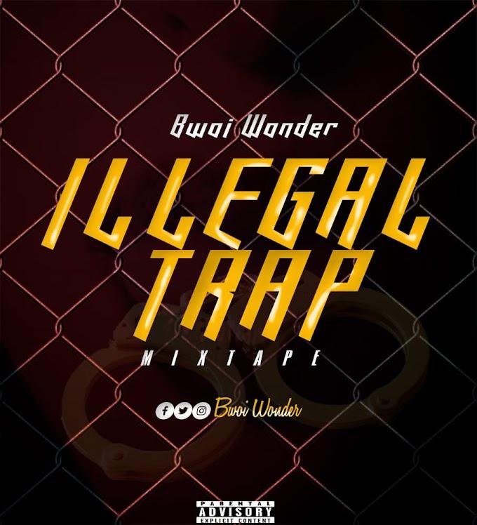 Rapper 'Bwoi Wonder' Unveils Official Artwork/Tracklist For His Mixtape 'Illegal Trap'
