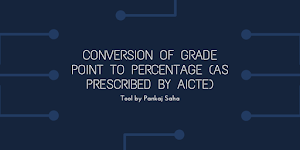 Conversion of Grade point to Percentage (as prescribed by AICTE)
