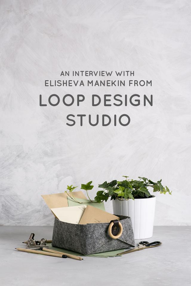 An Interview with Elisheva Manekin from Loop Design Studio