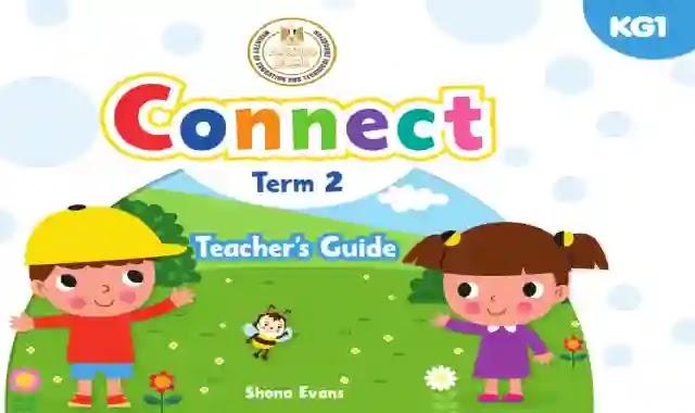 كتاب دليل المعلم كاملا فى اللغة الانجليزية كونكت كى جى 1 الترم الثانى connect kg 1 Teacher's guide term 2