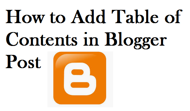 How to add Tables of Contents in Blogger Post 2019