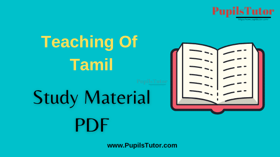 (Pedagogy of Tamil PDF)Teaching Of Tamil Book, Notes and Study Material for B.Ed First Year, BEd 1st and 2nd Semester Download Free PDF