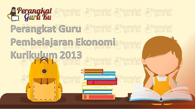 Perangkat Guru Pembelajaran Ekonomi Kurikulum 2013