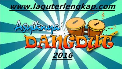 Download Kumpulan Lagu Dangdut Terbaru Lengkap 2016 terbaru
