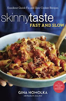 Skinnytaste Fast and Slow: Knockout Quick-Fix and Slow Cooker Recipes by Gina Homolka