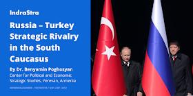 Russia–Turkey Strategic Rivalry in the South Caucasus